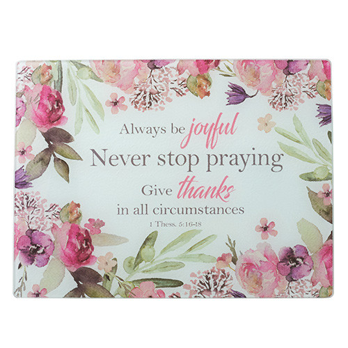 Rejoice Large Glass Cutting Board - 1 Thessalonians 5: 16-18