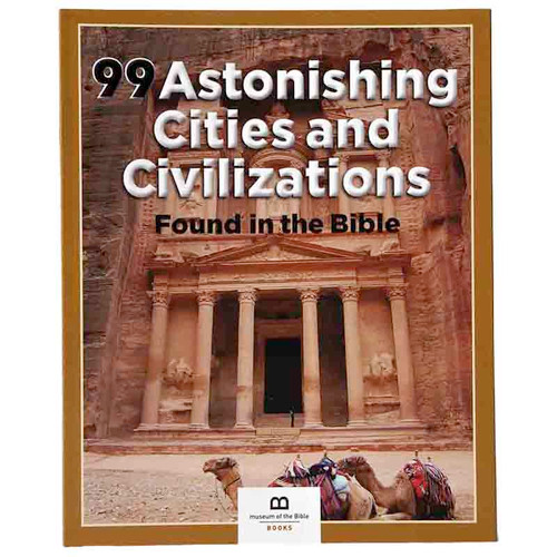 99 Astonishing Cities and Civilizations Found in the Bible