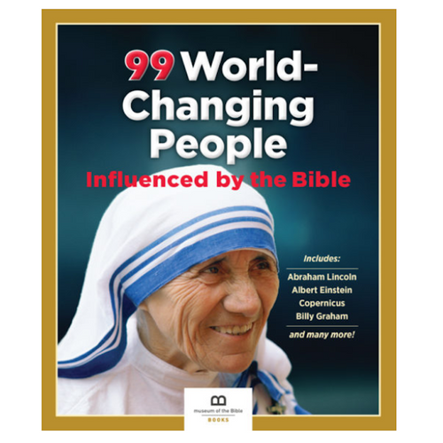 99 World-Changing People Influenced By the Bible - Museum of the Bible