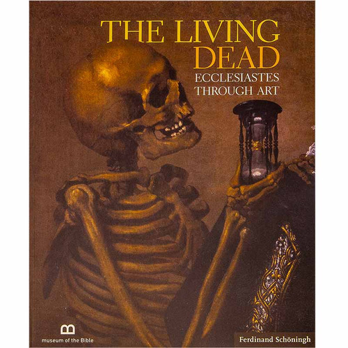 The Living Dead: Ecclesiastes through Art Exhibition Guide