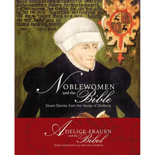 Noblewomen and the Bible: Seven Stories from the House of Stolberg Exhibition Guide