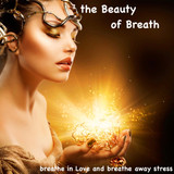 The Beauty of Breath-breathe in love and breath away stress-1M