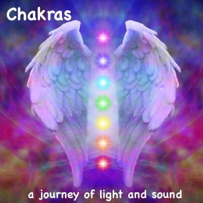 Chakras A  Journey of Light and Sound