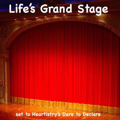 Life's Grand Stage