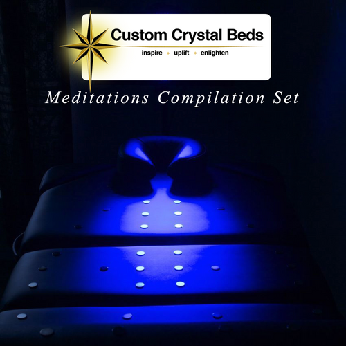 Custom Crystal Bed Meditations Compilation Set