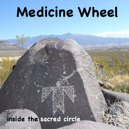 Medicine Wheel Inside the Sacred Circle Meditation