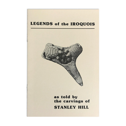 Legends of the Iroquois: as told by the carvings of Stanley Hill