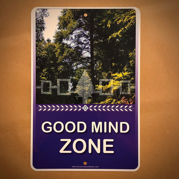 Metal Good Mind Zone Sign
