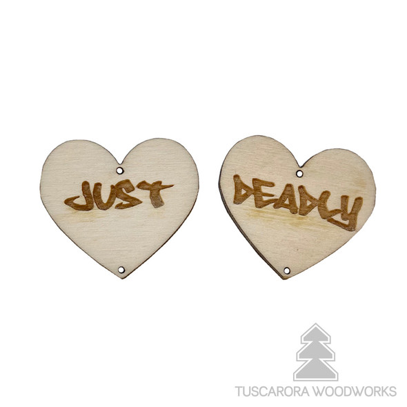 Just Deadly Wooden Center Hearts