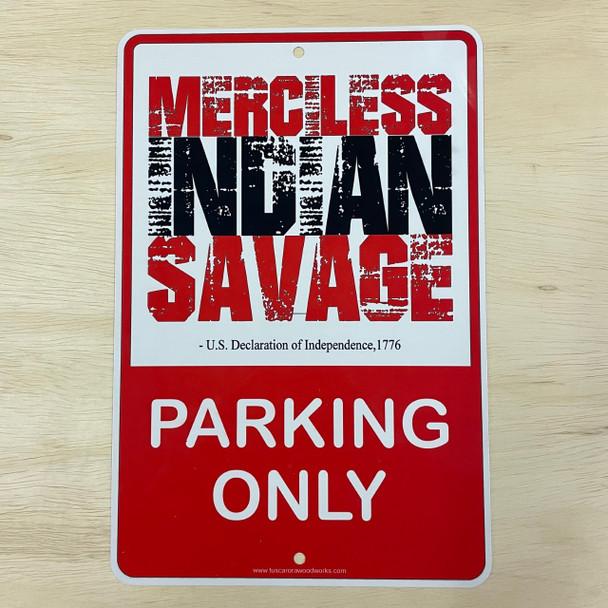 Metal Merciless Indian Savage Parking Sign