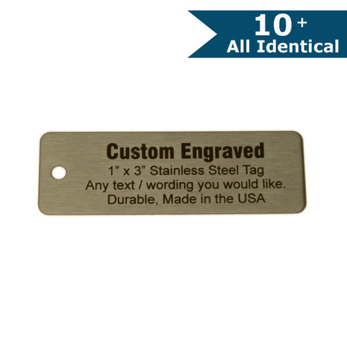 "Stainless Steel Tag 1"" x 3"" - CUSTOM ENGRAVED - ALL IDENTICAL"