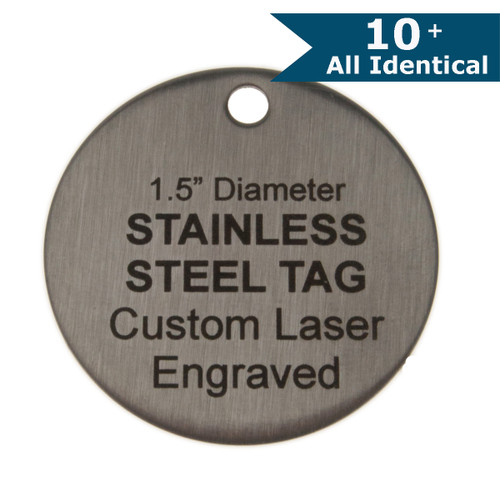 1.5 Inch Round Stainless Steel Tag - CUSTOM ENGRAVED - ALL IDENTICAL