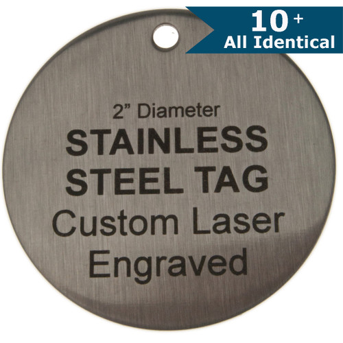 2 Inch Round Stainless Steel Tag - CUSTOM ENGRAVED - ALL IDENTICAL