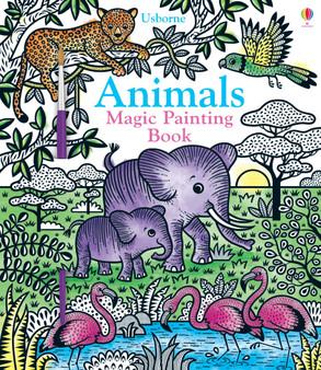 Usborne Books - Animals Magic Painting Book
