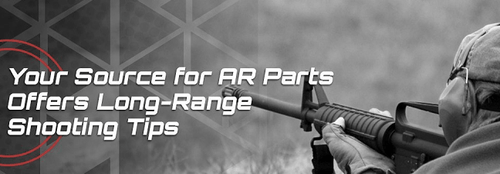 Your Source for AR Parts Offers Long-Range Shooting Tips