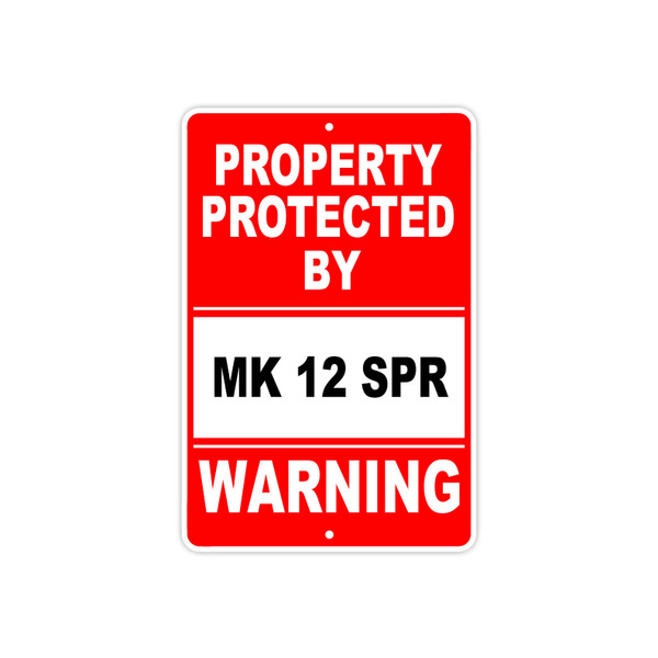 Warning sign property protected by Mk12 SPR