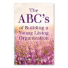 ABC's of Building a Young Living Organization