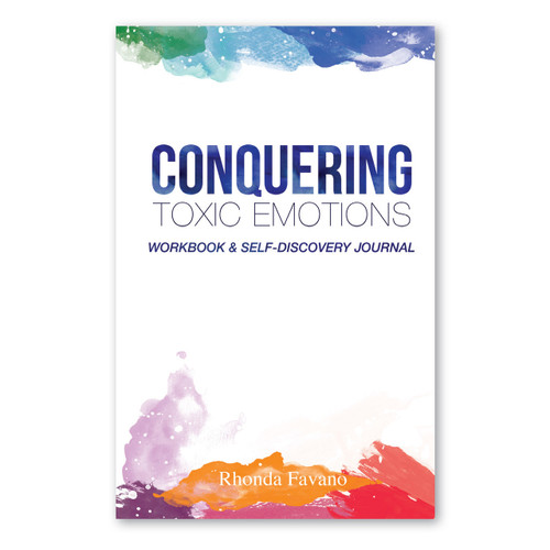 Conquering Toxic Emotions - Workbook and Self-Discovery Journal