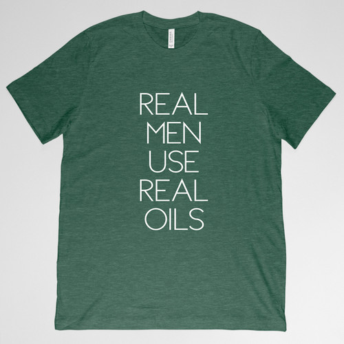 Real Men Use Real Oils Shirt - Green