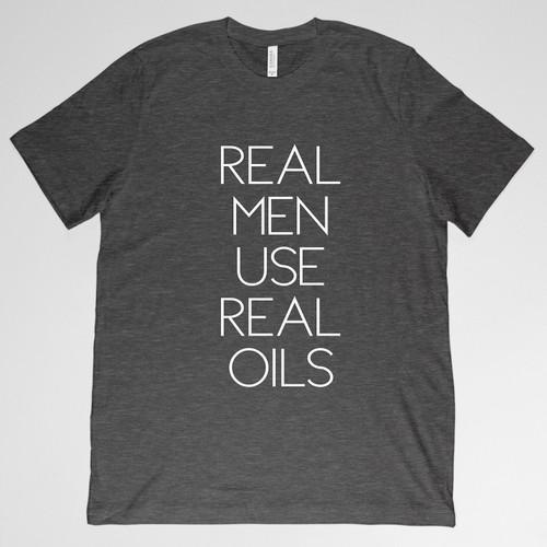 Real Men Use Real Oils Shirt - Gray