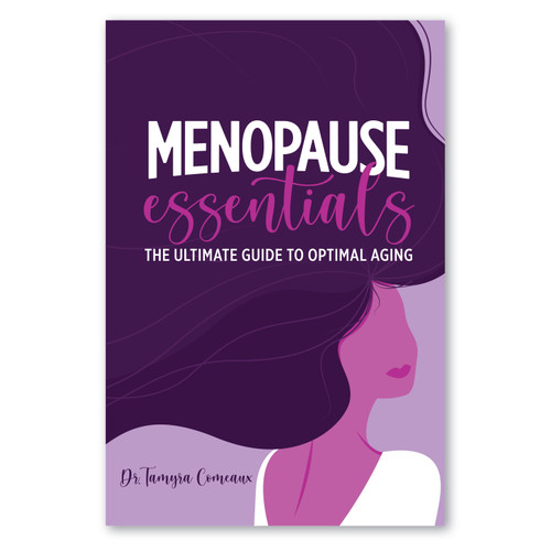 Menopause Essentials: The Ultimate Guide to Optimal Aging