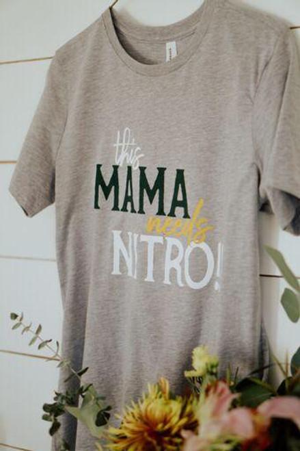 Mama Needs Nitro - Tee
