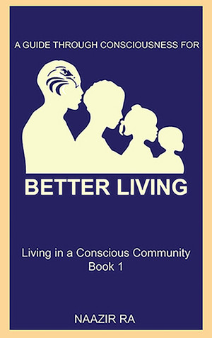 BETTER LIVING: Living in a Conscious Community (Signed by Author)