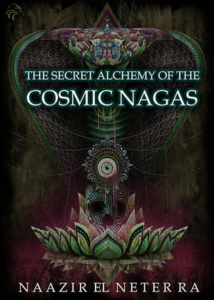 THE SECRET ALCHEMY OF THE COSMIC NAGAS TEXTBOOK *ILLUSTRATED IN FULL COLOR (PDF DOWNLOAD)