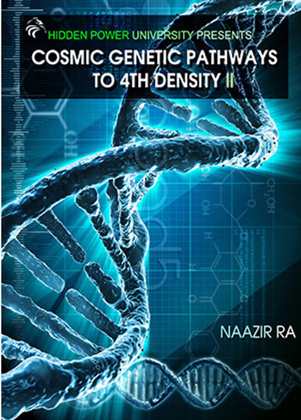 COSMIC GENETIC PATHWAYS TO 4TH DENSITY 4 HR HOME STUDY COURSE