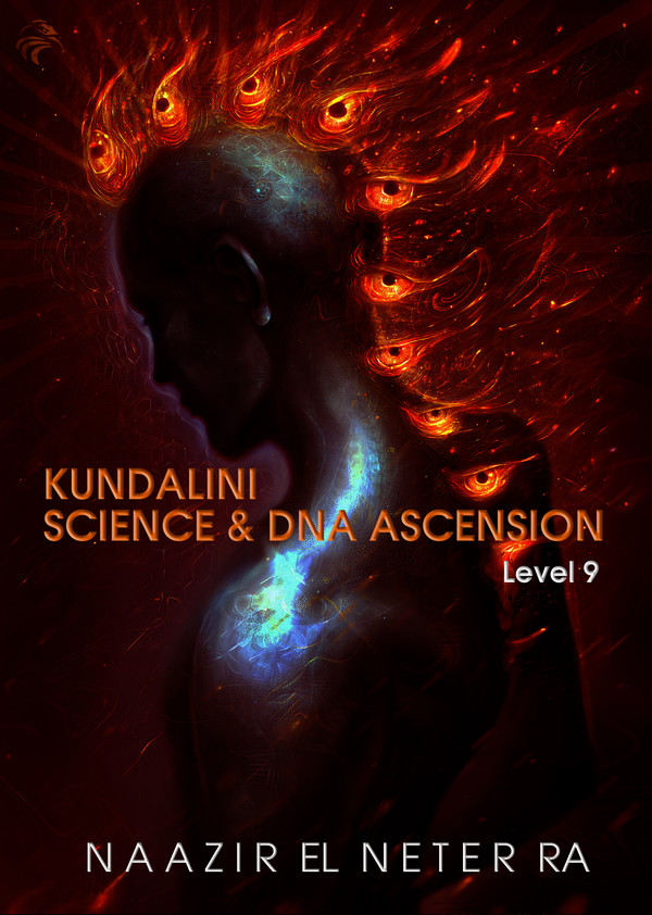 KUNDALINI SCIENCE & DNA ASCENSION LEVEL 9 TEXTBOOK *ILLUSTRATED IN FULL COLOR (PDF DOWNLOAD)