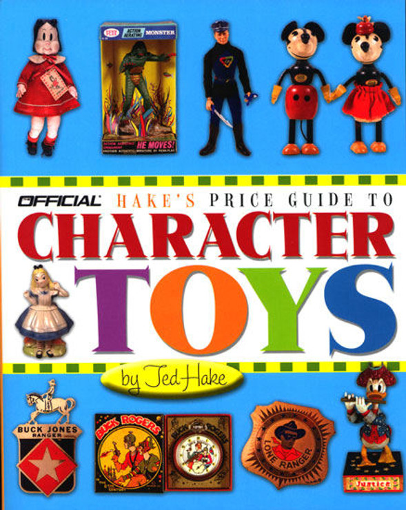 Hake's Price Guide To Character Toys is the standard by which other toy guides are measured… and it's the only one with every item pictured!