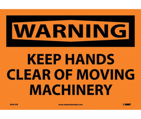 "Keep Hands Clear Of Moving Machinery 10x14 Warning Sign - Aris Industrial Orange square sign with the words ""WARNING KEEP HANDS CLEAR OF MOVING MACHINERY"" Black text. Orange warning background."
