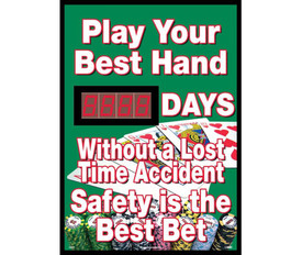 "Play Your Hand Days Lost Accident Scoreboard Tracker - Aris Industrial Green Rectangular digital score board with the words ""PLAY YOUR BEST HAND. # of days WITHOUT A LOST TIME ACCIDENT SAFETY IS THE BEST BET ""In white text on a deck of cards background."