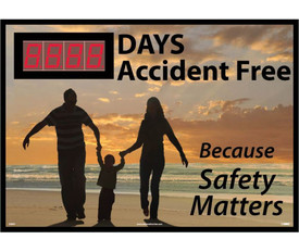 "Days Accident Free Because Safety Matters Scoreboard - Aris Industrial Square digital score board with the words ""__DAYS ACCIDENT FREE.BECAUSE SAFETY MATTERS ""In black text and black shadow or man woman & child on the beach holding hands."