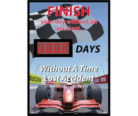 "Finish Your Day Without An Accident LED Scoreboard - Aris Industrial Rectangular digital score board with the words ""FINISH YOUR DAY WTHOUT AN ACCIDENT.__DAYS WITHOUT A TIME LOST ACCIDENT"" In red and white text on racing car and race track flag background."