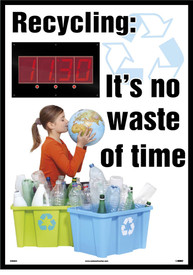 "Recycling Think Green Digital Scoreboard - Aris Industrial Rectangular digital score board with the words ""RECYCLING: IT'S NO WASTE OF TIME"" In black text and woman holding globe and sitting next to a yellow and blue recycle bins filled with plastic bottles."