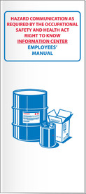 "GHS Right To Know OSHA Educational Booklet - Aris Industrial White booklet titled ""Hazard Communications as Required by the Occupational Safety And Health Act Right to Know Information Center Employee's Manual"" in red and blue text with a graphic of 2 barrels."