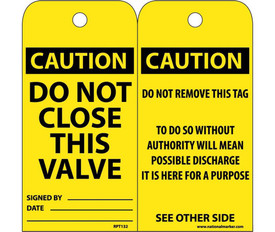 "Do Not Close This Valve Caution Tag - Aris Industrial Yellow Caution Equipment Tag with the words ""CAUTION DO NOT CLOSE THIS VALVE"" ""CAUTION DO NOT REMOVE THIS TAG TO DO SO WITHOUT AUTHORITY WILL MEAN POSSIBLE DISCHARGE IT IS HERE FOR A PURPOSE"" in black text.  Caution header in yellow text on black background."