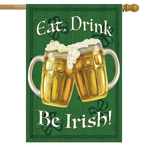 Eat Drink Be Irish House Flag