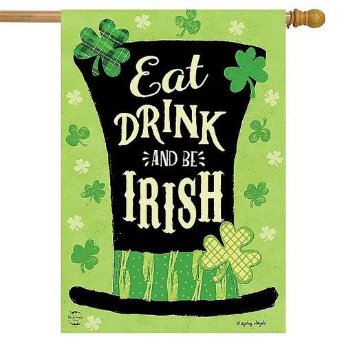 Eat Drink Be Irish Hat House Flag