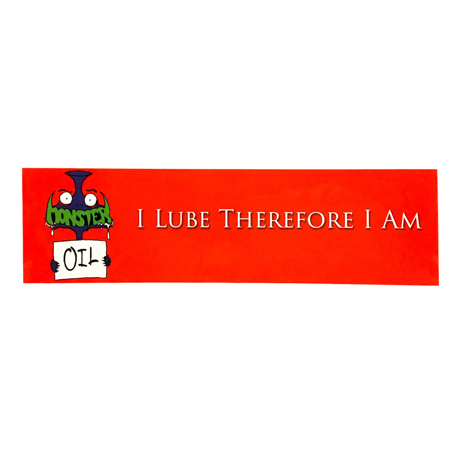 """Funny Brass Music Sticker from Monster Oil: """"I Lube Therefore I Am"""""""