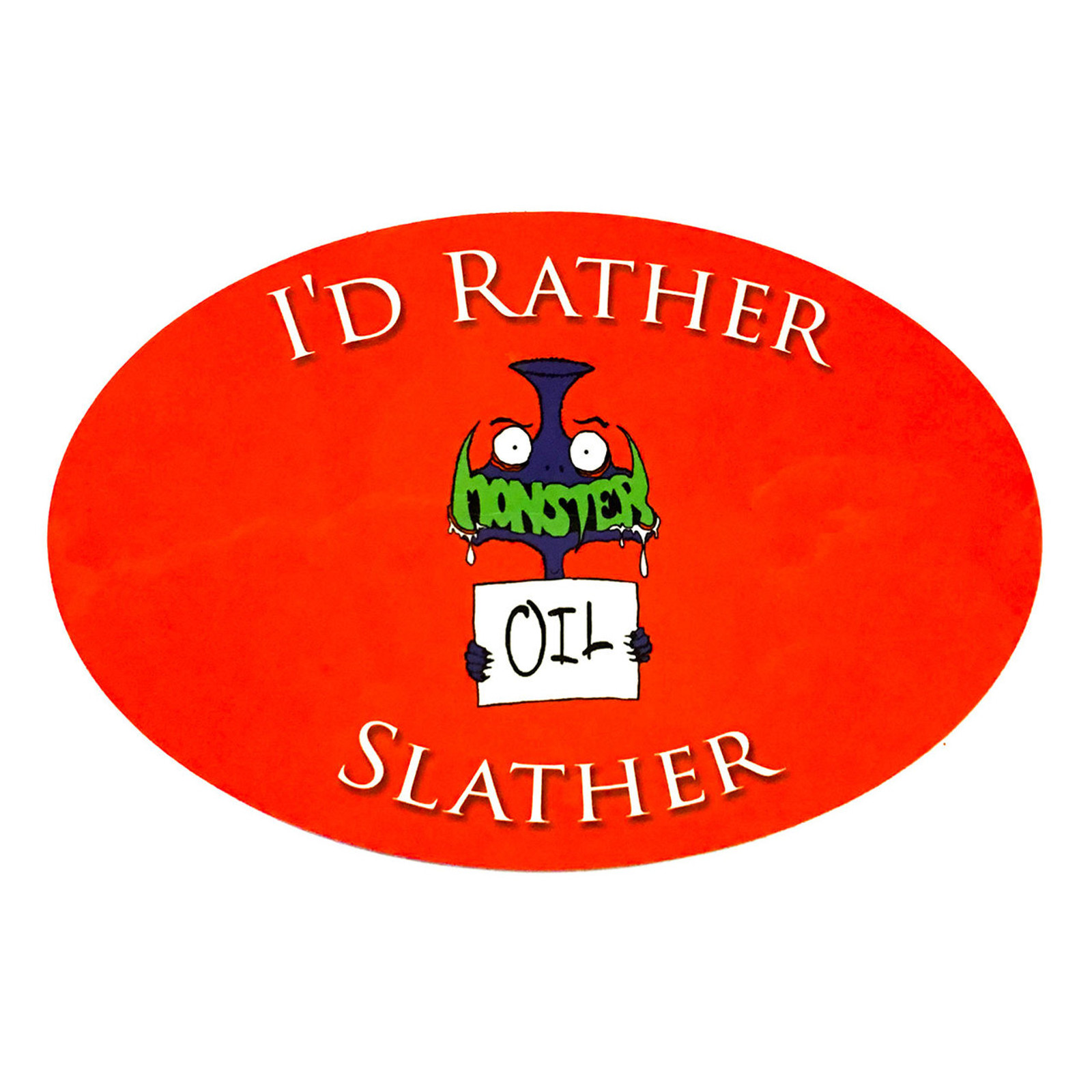 "Stylish Brass Music Funny Sticker from Monster Oil: ""I'd Rather Slather"""