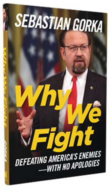 Why We Fight: Defeating America's Enemies - with No Apologies (Autographed Hardcover)