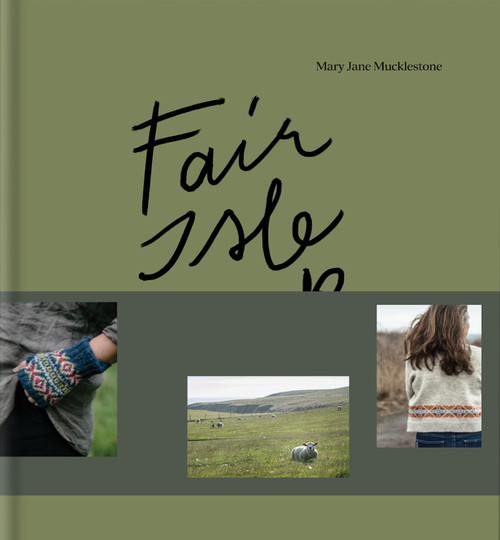 Pre-Order: Fair Isle Weekend - Mary Jane Mucklestone