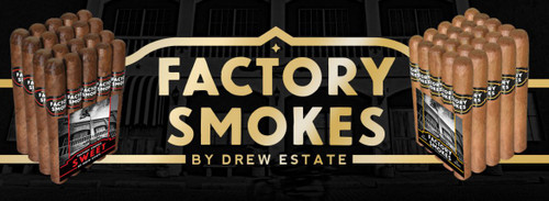 Skillfully manufactured at La Gran Fabrica Drew Estate, alongside the same buncheros and rolleros who create premium cigars, Factory Smokes by Drew Estate are economically priced due to their bulk manufacturing and less expensive bundle packaging. A handmade value priced line of cigars perfect for sharing with your friends on a Monday, mowing the lawn, washing the car, you know, smoke it, enjoy it, toss it if you must, then grab another. Sweets Full bundle Comes 20 all other Blends come 25