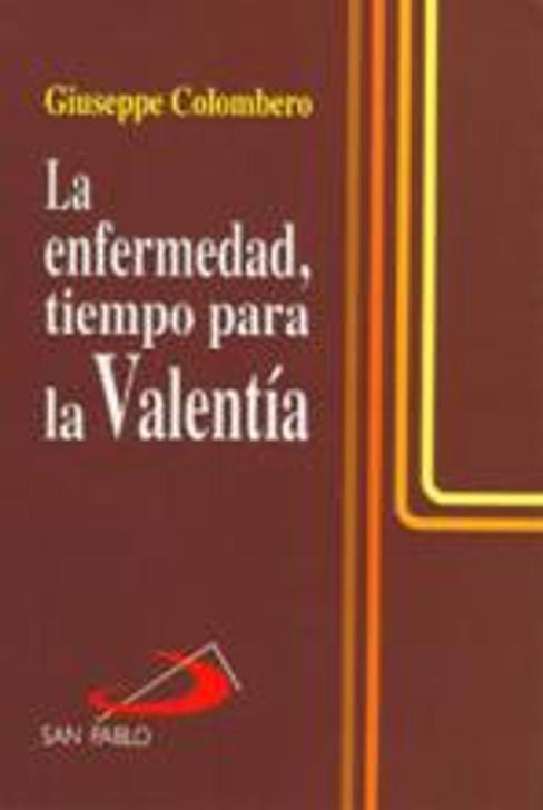 LA ENFERMEDAD, TIEMPO PARA LA VALENTIA