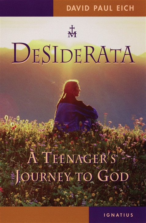 Desiderata A Teenager's Journey to God
