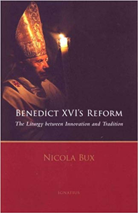 Benedict XVI's Reform: The Liturgy Between Innovation and Tradition