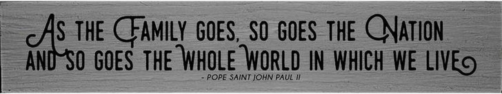 As the Family Goes Pope Saint John Paul II Quote Plaque RWPQ2