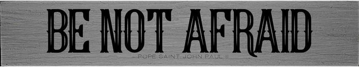 Be Not Afraid Pope Saint John Paul II Quote Plaque RWPQ1